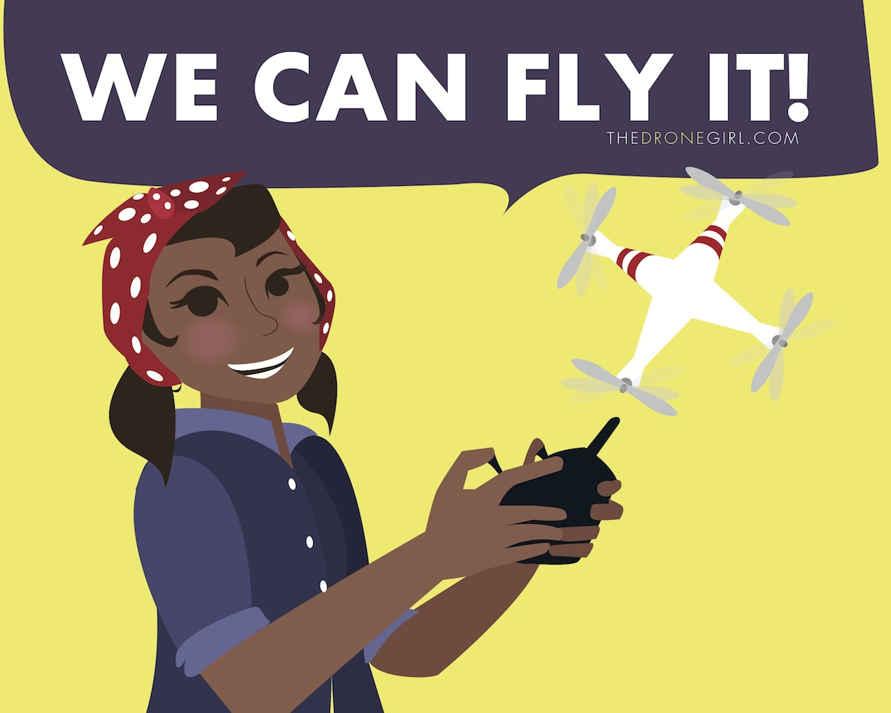 we can fly it the drone girl