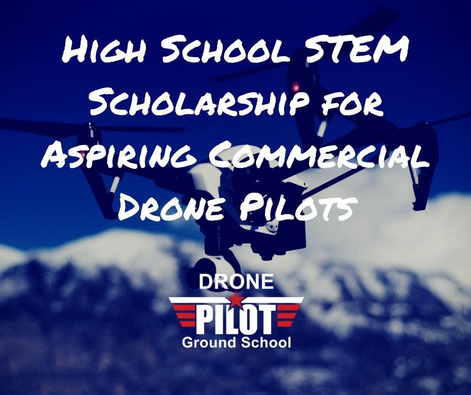 There's A Drone Scholarship For High School Students. Here